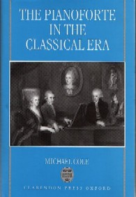 the pianoforte in Classical Era Book michael cole squarepianos fortepiano